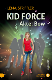 KID FORCE – Akte: Bow